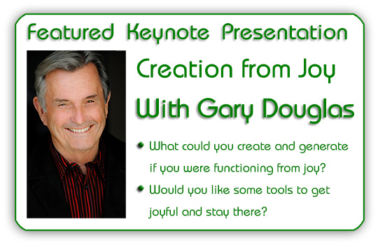 Featured Keynote Presentation - Creation from JOY With Gary Douglas